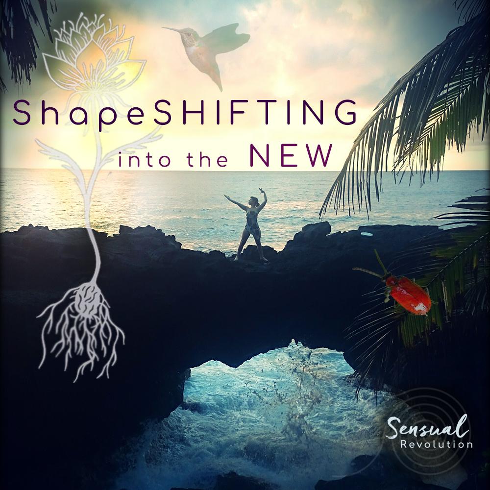 Shapeshifting into new